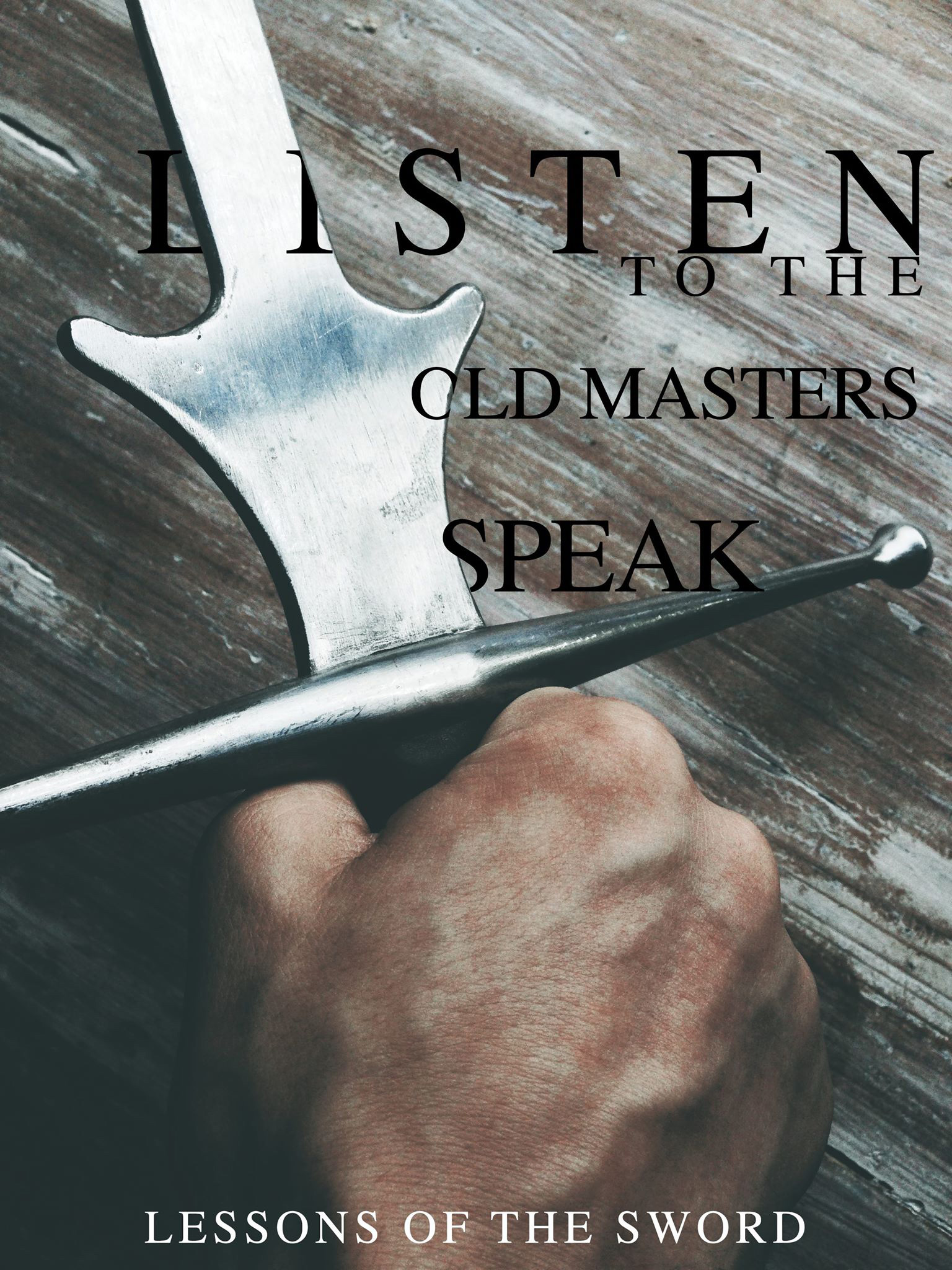 Listen to the old masters speak – Lessons of the sword
