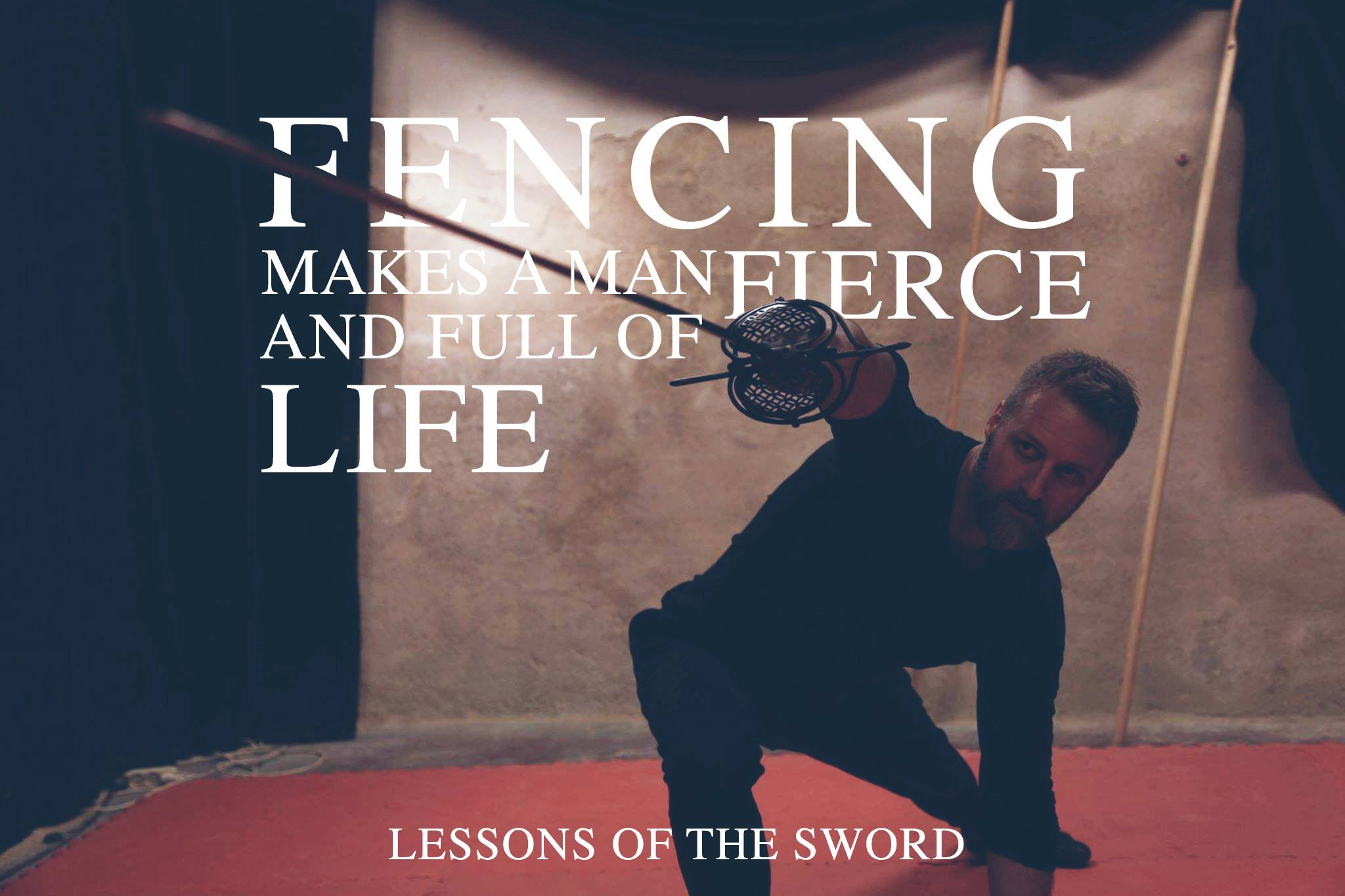 Fencing makes a man fierce and full of life