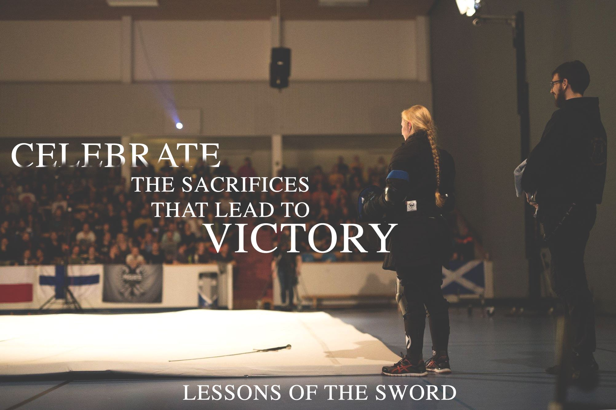 Lessons of the sword: Celebrate the sacrifices that lead to victory