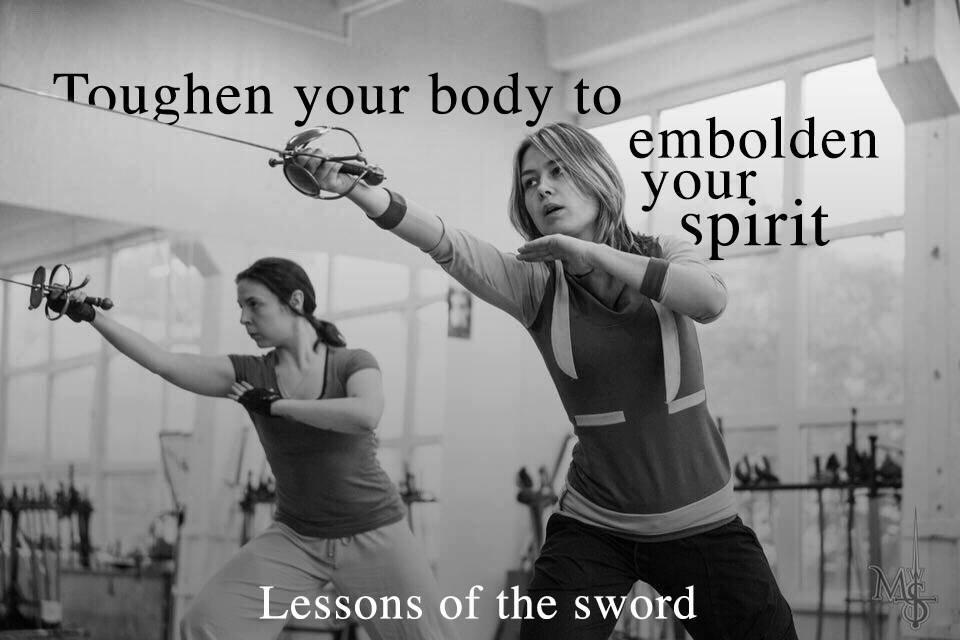 Woman with rapier: toughen your body to embolden your spirit