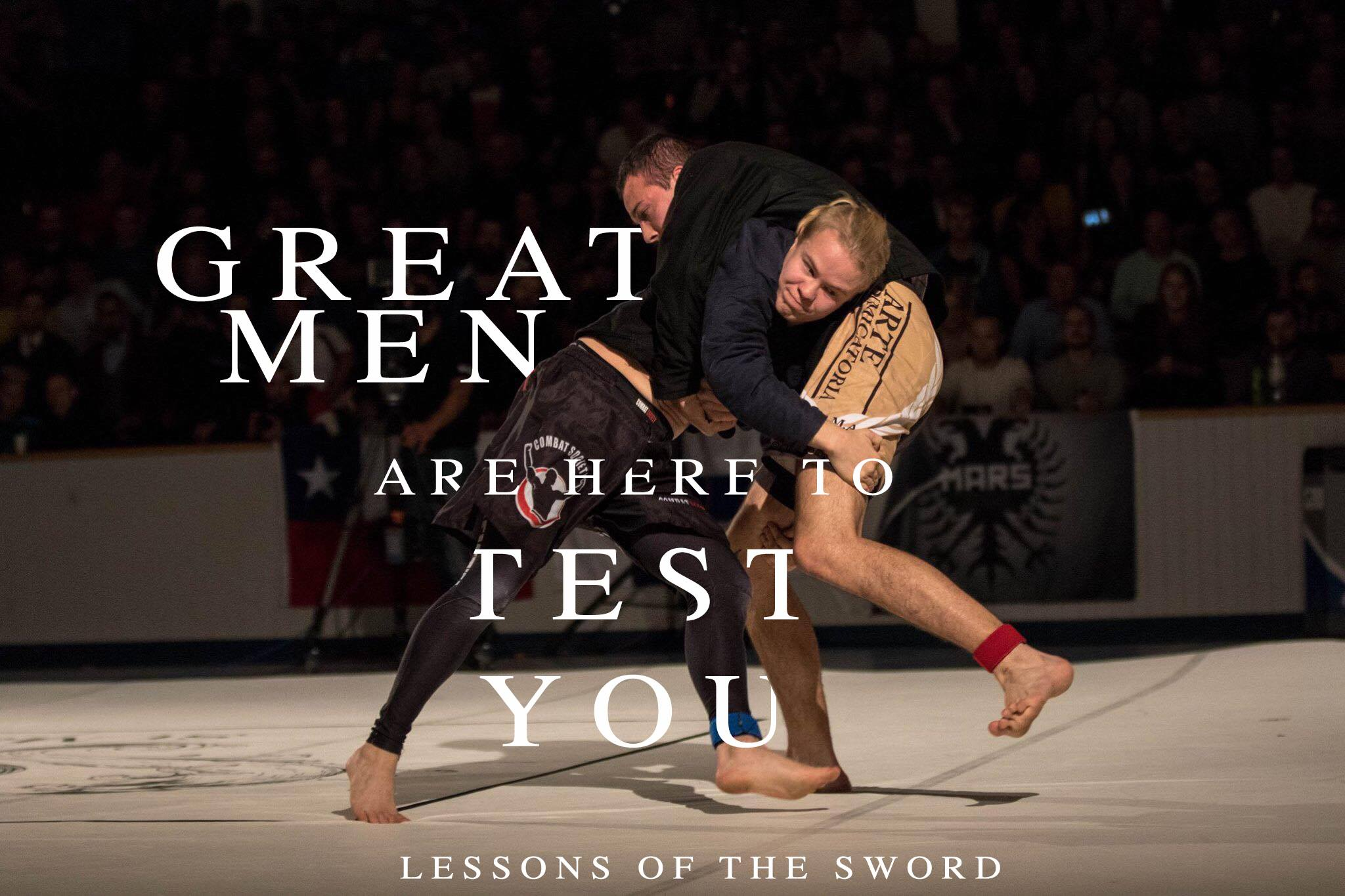 Lessons of the Sword: Great men are here to test you